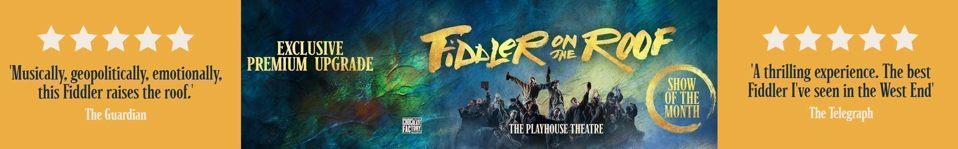 Fiddler On The Roof - Show Of The Month - Exclusive Upgrade